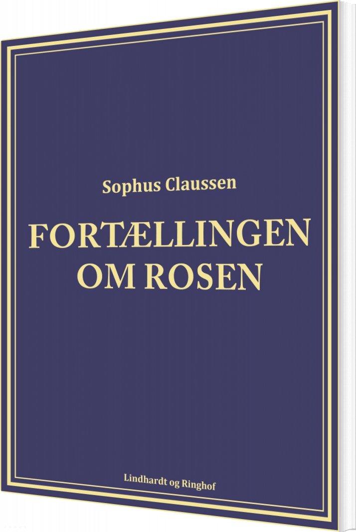 Image of   Fortællingen Om Rosen - Sophus Claussen - Bog