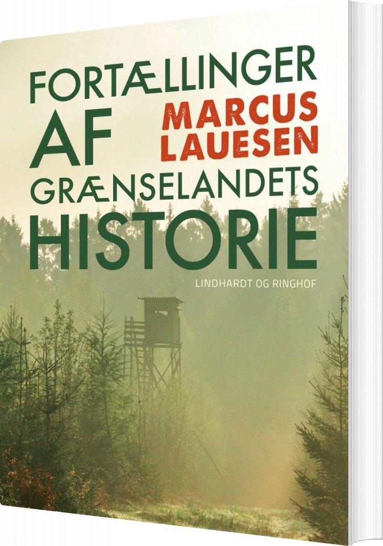 Image of   Fortællinger Af Grænselandets Historie - Marcus Lauesen - Bog