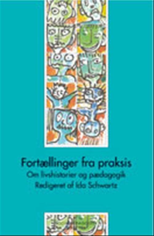 Fortællinger Fra Praksis - Marianne Horsdal - Bog