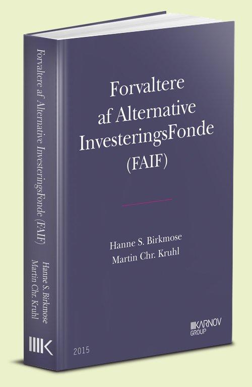 Forvaltere Af Alternative Investeringsfonde (faif) - Hanne S. Birkmose - Bog