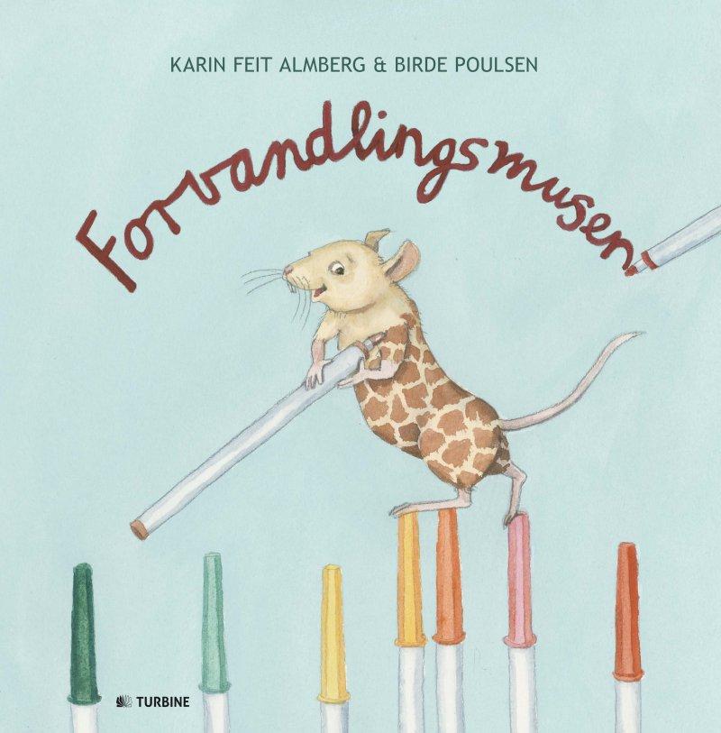 Image of   Forvandlingsmusen - Karin Feit Almberg - Bog