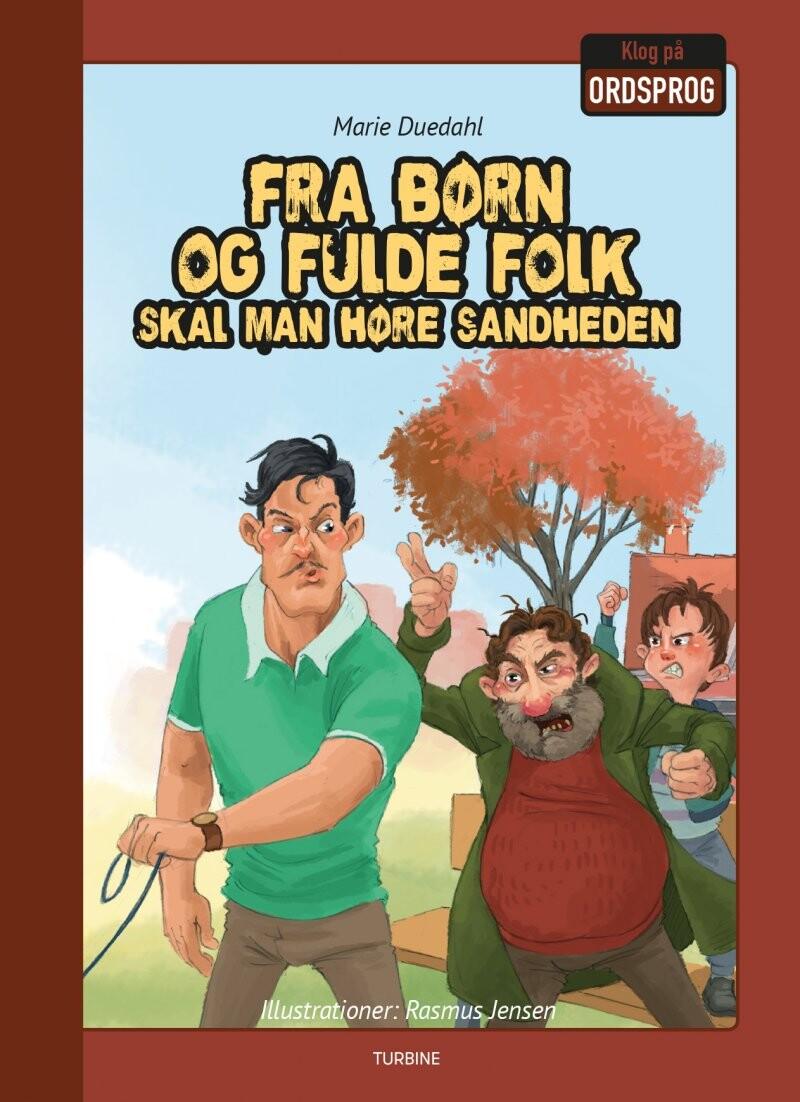 Fra Børn Og Fulde Folk Skal Man Høre Sandheden - Marie Duedahl - Bog