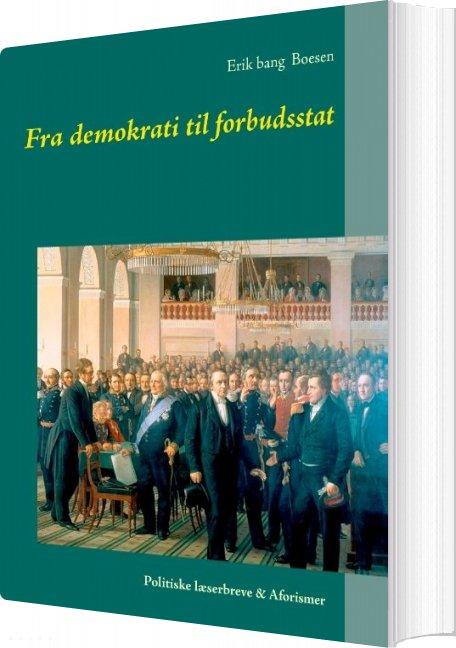 Fra Demokrati Til Forbudsstat - Erik Bang Boesen - Bog