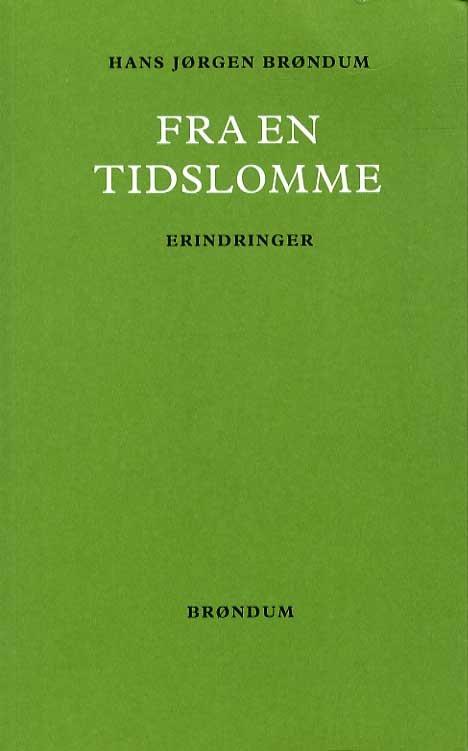 Image of   Fra En Tidslomme - Hans Jørgen Brøndum - Bog