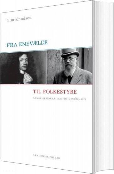Fra Enevælde Til Folkestyre - Tim Knudsen - Bog