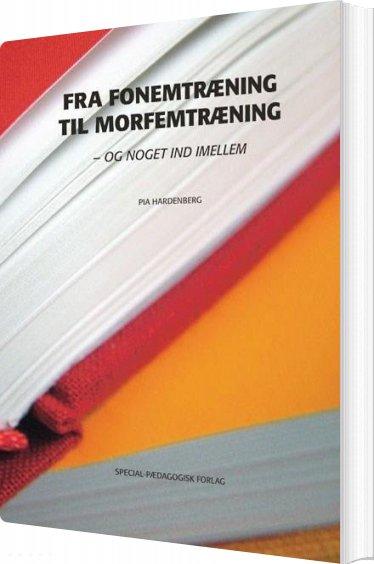 Image of   Fra Fonemtræning Til Morfemtræning - Pia Hardenberg - Bog