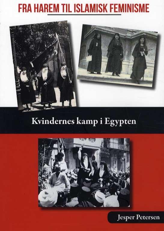 Image of   Fra Harem Til Islamisk Feminisme - Jesper Petersen - Bog