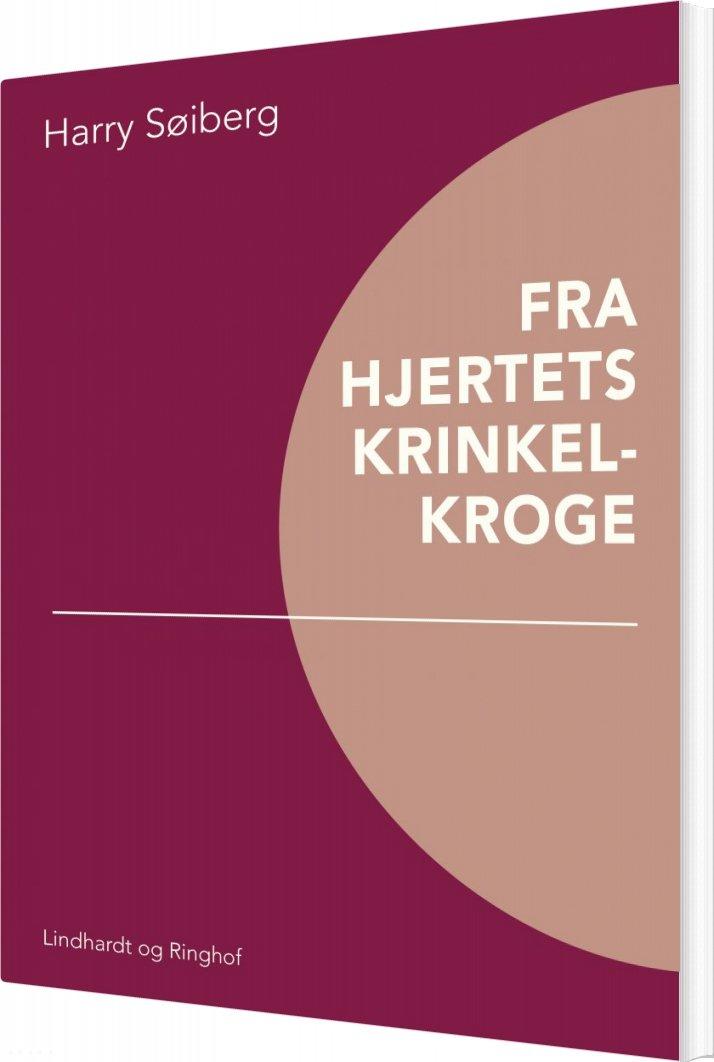 Image of   Fra Hjertets Krinkelkroge - Harry Søiberg - Bog