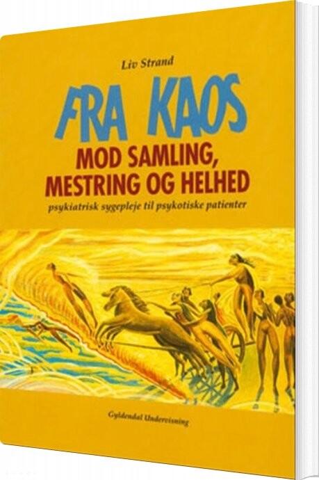 Image of   Fra Kaos Mod Samling, Mestring Og Helhed - Liv Strand - Bog