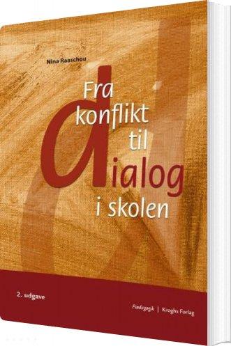 Image of   Fra Konflikt Til Dialog I Skolen - Nina Raaschou - Bog