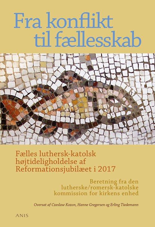 Image of   Fra Konflikt Til Fællesskab - Czeslaw Kozon - Bog