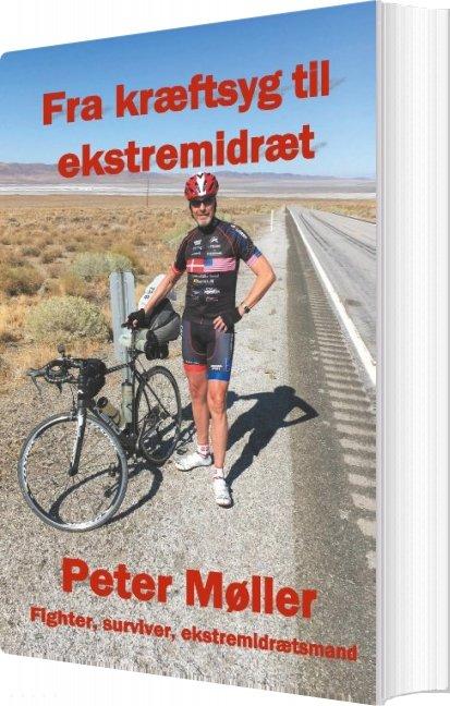 Billede af Fra Kræftsyg Til Ekstremidræt - Peter Møller - Bog