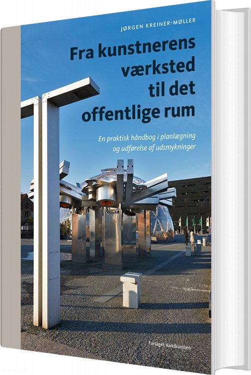 Image of   Fra Kunstnerens Værksted Til Det Offentlige Rum - Jørgen Kreiner-møller - Bog