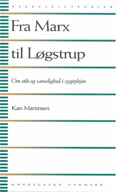Image of   Fra Marx Til Løgstrup - Kari Martinsen - Bog
