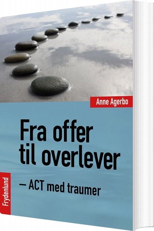 Image of   Fra Offer Til Overlever - Anne Agerbo - Bog