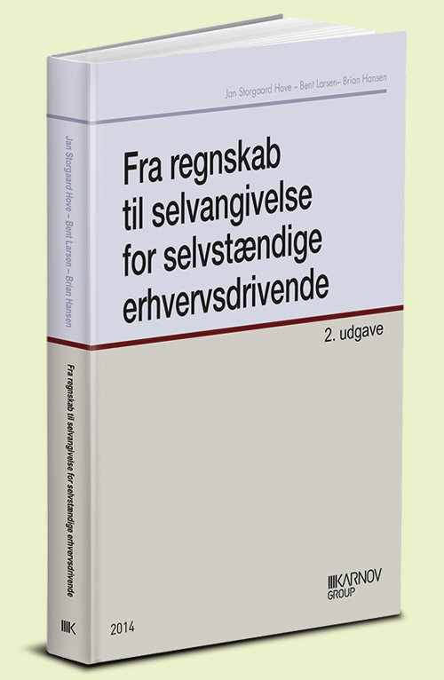 Fra Regnskab Til Selvangivelse For Selvstændige Erhvervsdrivende - Bent Larsen - Bog
