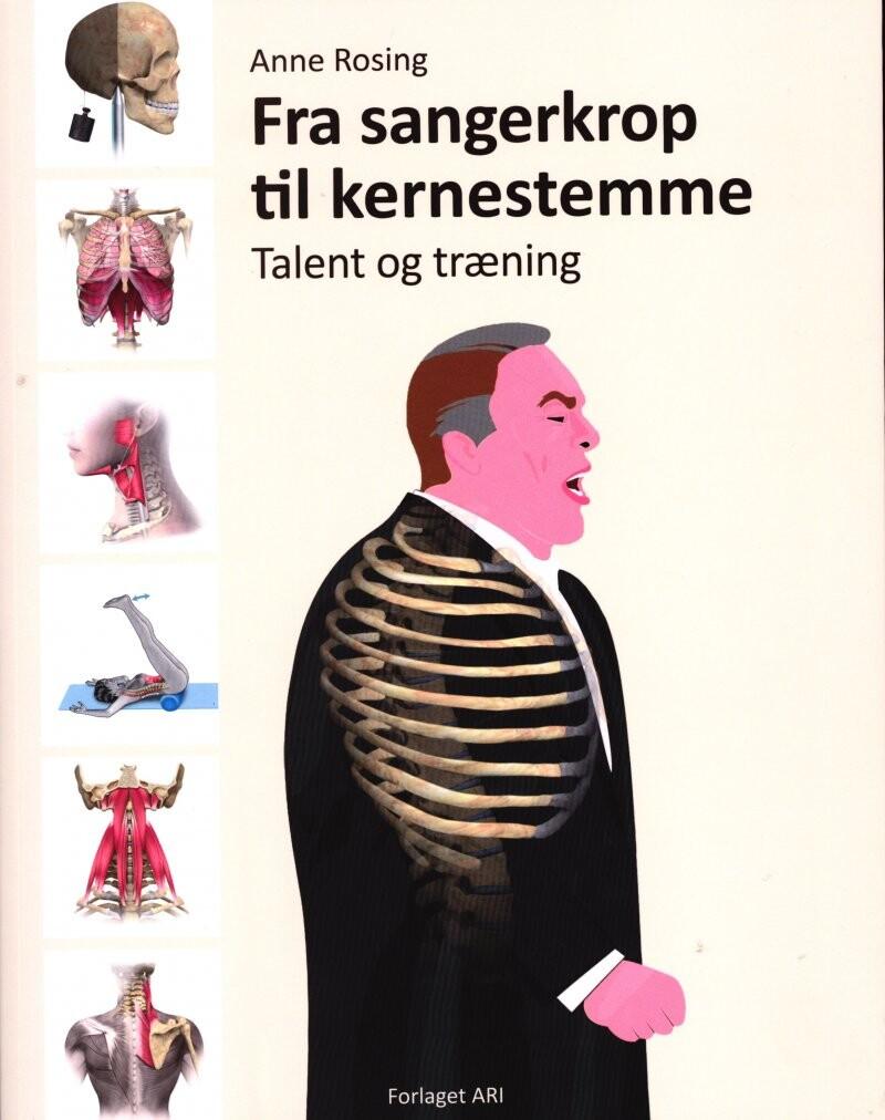 Image of   Fra Sangerkrop Til Kernestemme, Talent Og Træning - Anne Rosing - Bog
