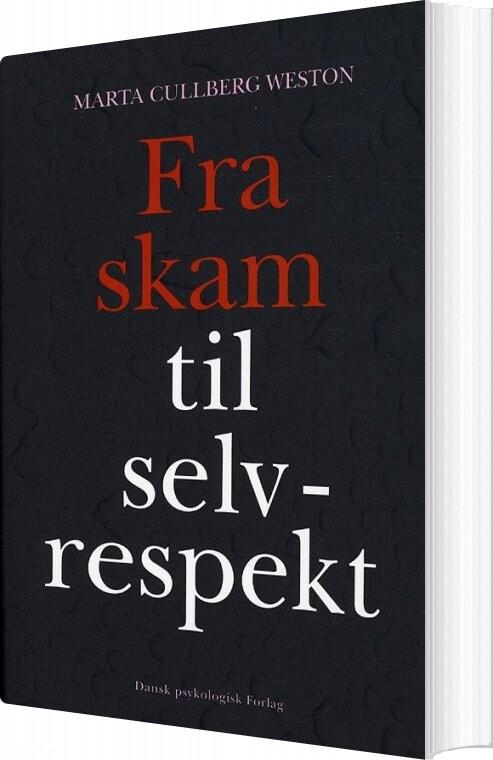 Image of   Fra Skam Til Selvrespekt - Marta Cullberg Weston - Bog