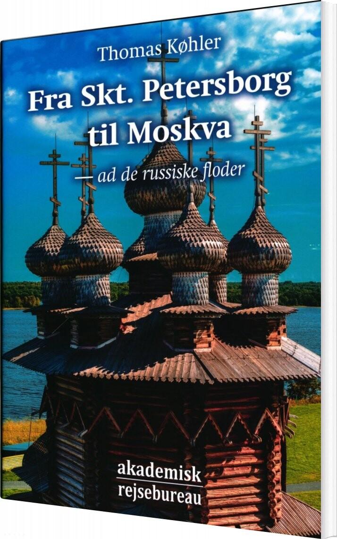 Billede af Fra Skt. Petersborg Til Moskva - Thomas Køhler - Bog