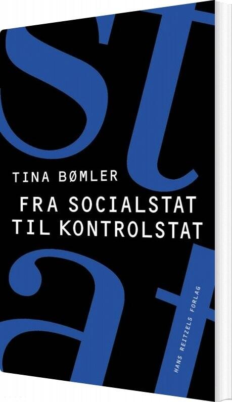 Fra Socialstat Til Kontrolstat - Tina Bømler - Bog