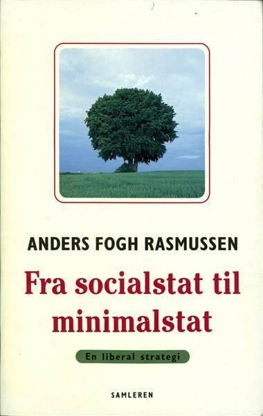 Image of   Fra Socialstat Til Minimalstat - Anders Fogh Rasmussen - Bog
