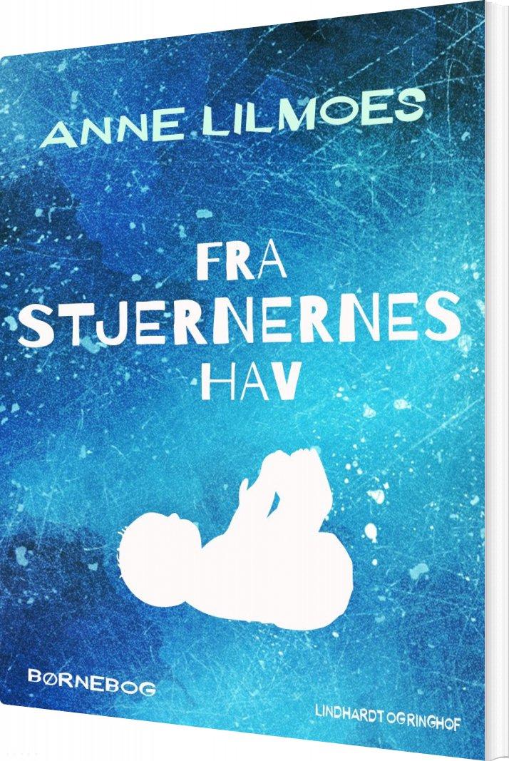 Image of   Fra Stjernernes Hav - Anne Lilmoes - Bog
