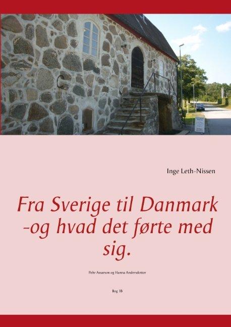 Image of   Fra Sverige Til Danmark -og Hvad Det Førte Med Sig - Inge Leth-nissen - Bog