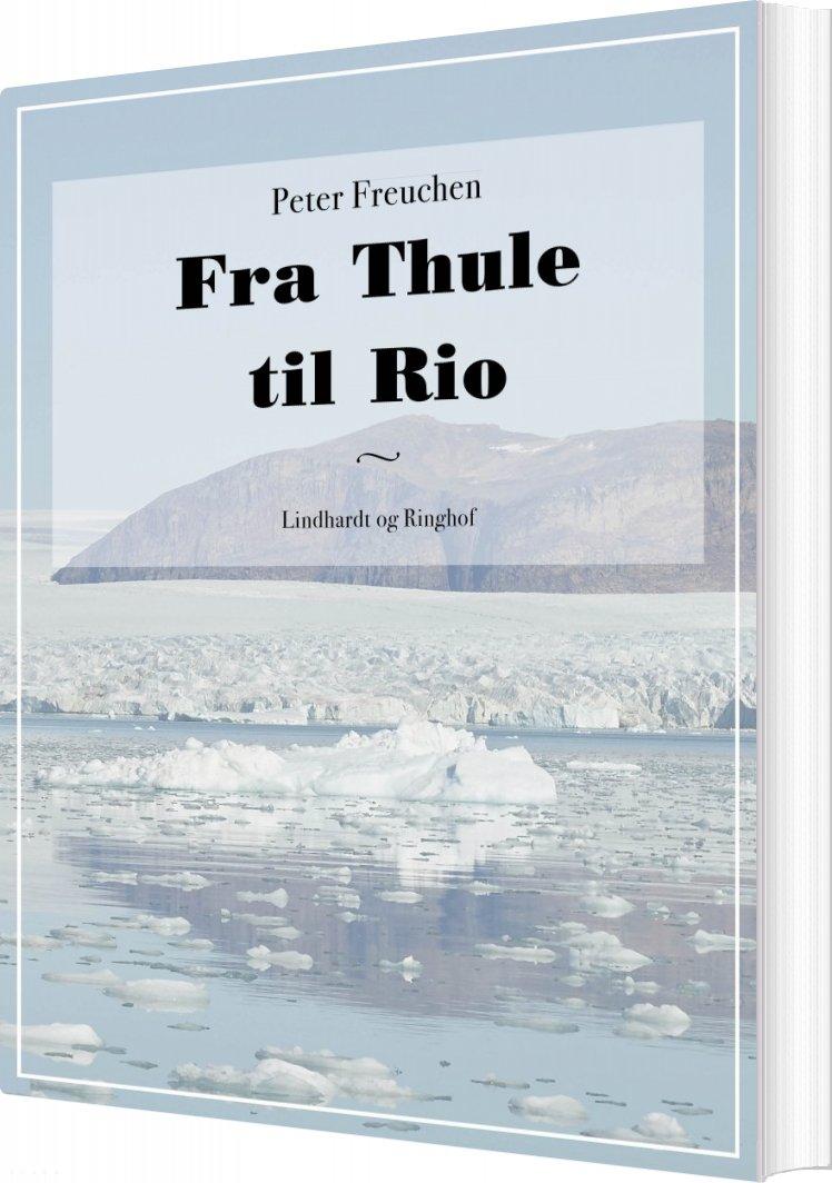 Image of   Fra Thule Til Rio - Peter Freuchen - Bog