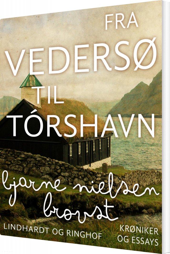 Fra Vedersø Til Tórshavn - Bjarne Nielsen Brovst - Bog