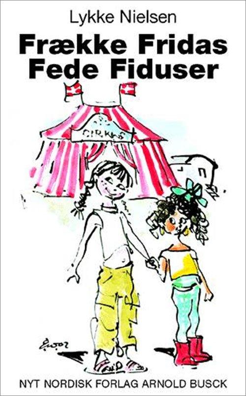Image of   Frække Fridas Fede Fiduser - Lykke Nielsen - Bog