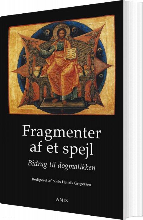 Image of   Fragmenter Af Et Spejl - Niels Henrik Gregersen - Bog