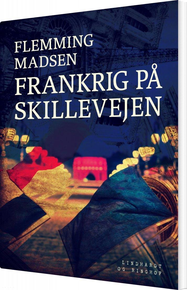 Frankrig På Skillevejen - Flemming Madsen - Bog
