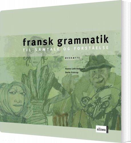 Fransk Grammatik, øvelser - Hanne Leth Andersen - Bog