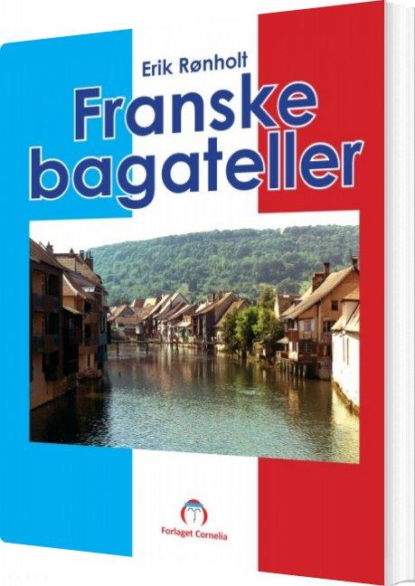 Billede af Franske Bagateller - Erik Rønholt - Bog