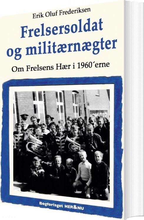 Image of   Frelsersoldat Og Militærnægter - Erik Oluf Frederiksen - Bog