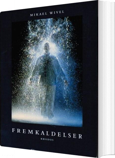 Image of   Fremkaldelser - Mikael Wivel - Bog