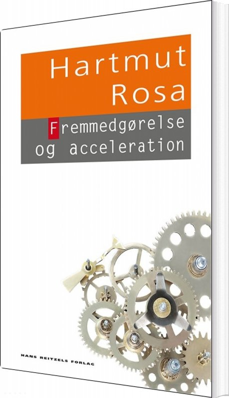 Image of   Fremmedgørelse Og Acceleration - Hartmut Rosa - Bog