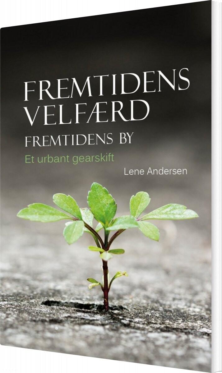Fremtidens Velfærd - Lene Andersen - Bog