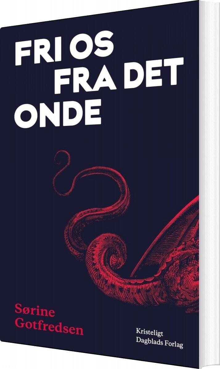 Image of   Fri Os Fra Det Onde - Sørine Gotfredsen - Bog