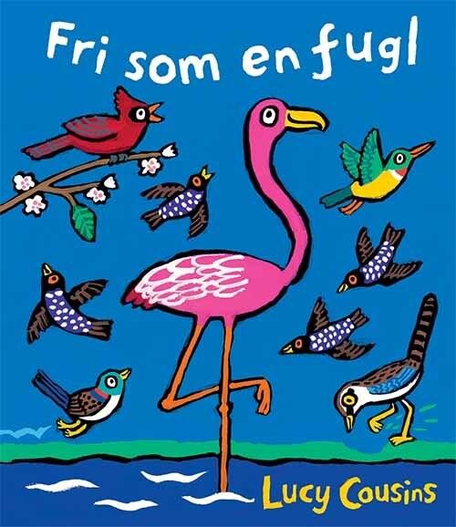 Fri Som En Fugl - Lucy Cousins - Bog