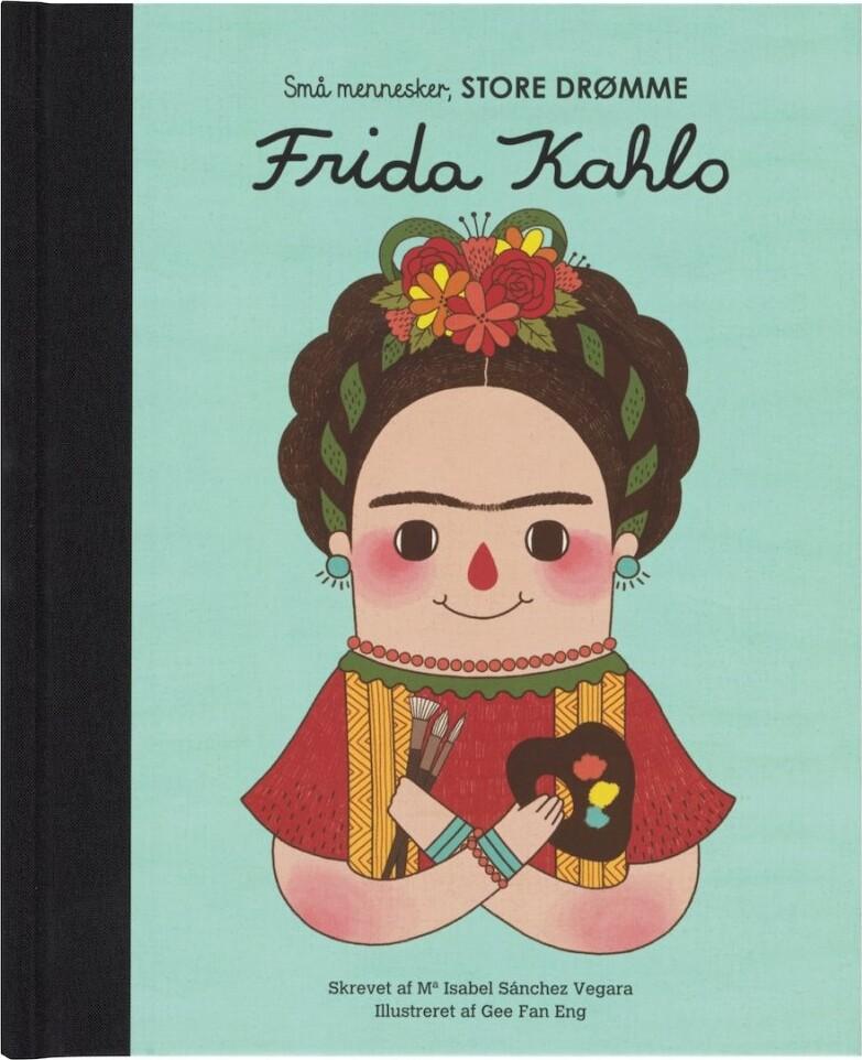 Frida Kahlo - Små Mennesker, Store Drømme - Isabel Sánchez Vegara - Bog