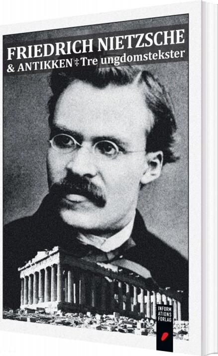 Image of   Friedrich Nietzsche Og Antikken - Friedrich Nietzsche - Bog