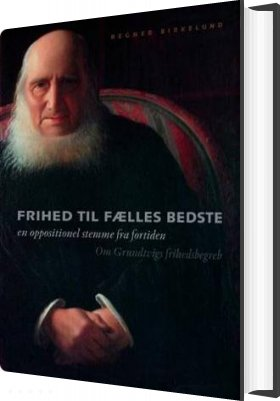 Frihed Til Fælles Bedste - Regner Birkelund - Bog