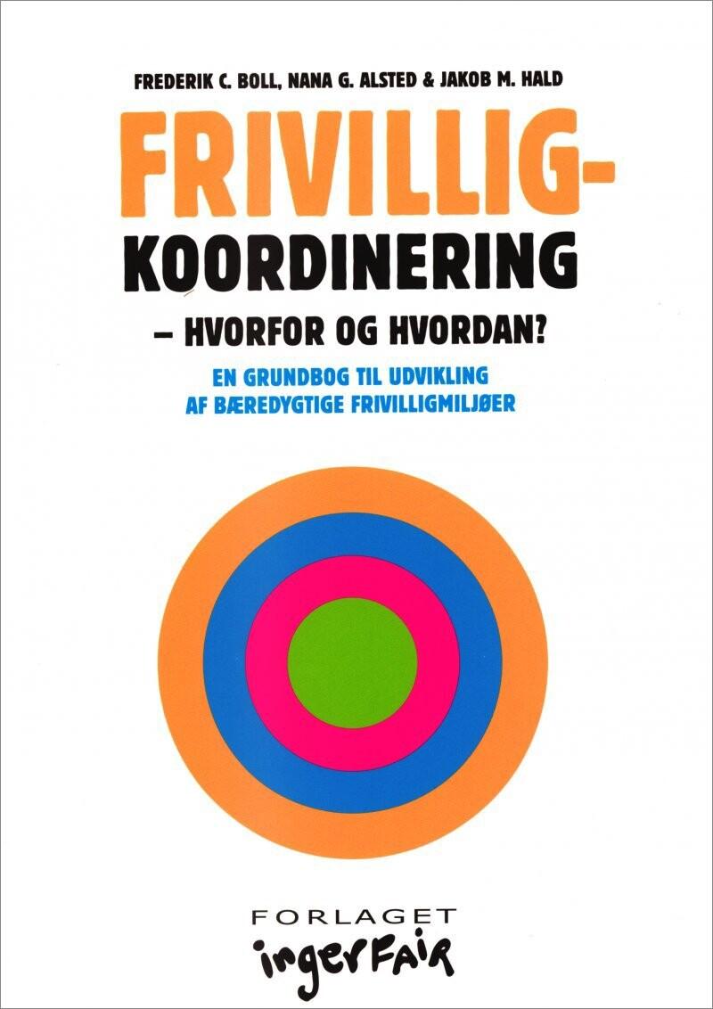 Frivilligkoordinering - Hvorfor Og Hvordan? - Frederik C. Boll - Bog