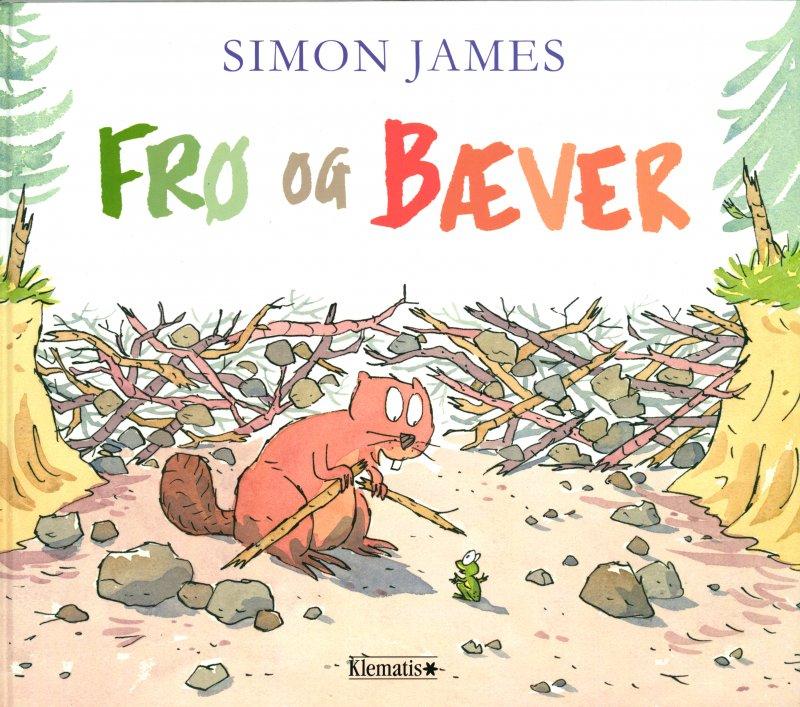 Image of   Frø Og Bæver - Simon James - Bog