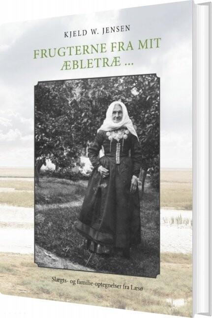 Frugterne Fra Mit æbletræ - Kjeld W. Jensen - Bog