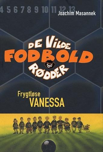 Billede af De Vilde Fodboldrødder 3 - Frygtløse Vanessa - Joachim Masannek - Bog
