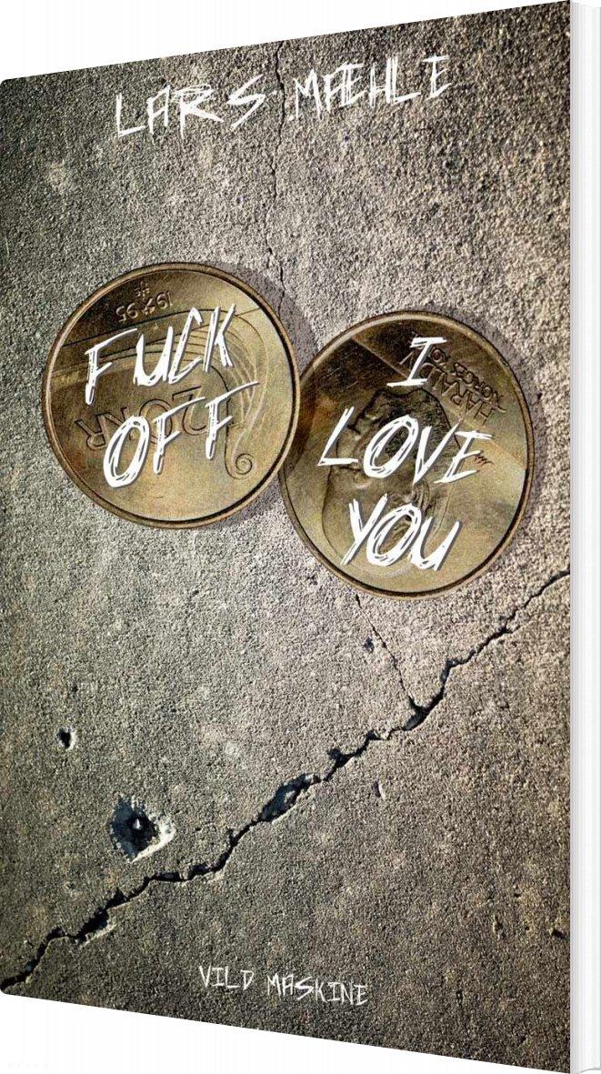 Image of   Fuck Off - I Love You - Lars Mæhle - Bog