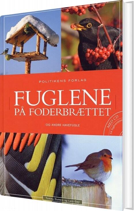 Fuglene På Foderbrættet Og Andre Havefugle - Tommy Dybbro - Bog