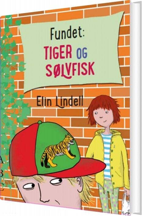 Fundet: Tiger Og Sølvfisk - Elin Lindell - Bog